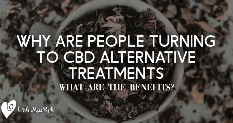 Why Are People Turning to CBD Alternative Treatments - What Are The Benefits?