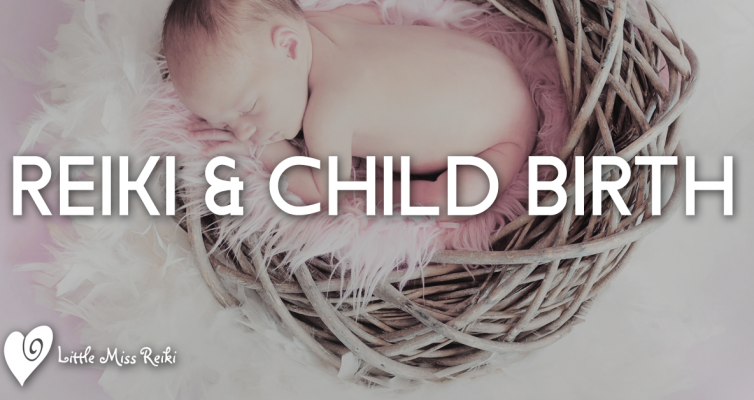 Reiki & Child Birth