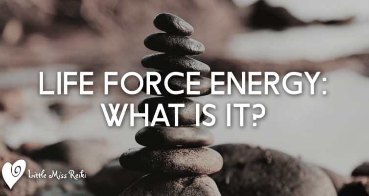 Life Force Energy – What is it?