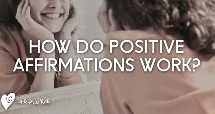 How Do Positive Affirmations Work?