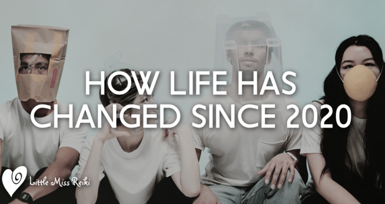 How Life Has Changed Since 2020